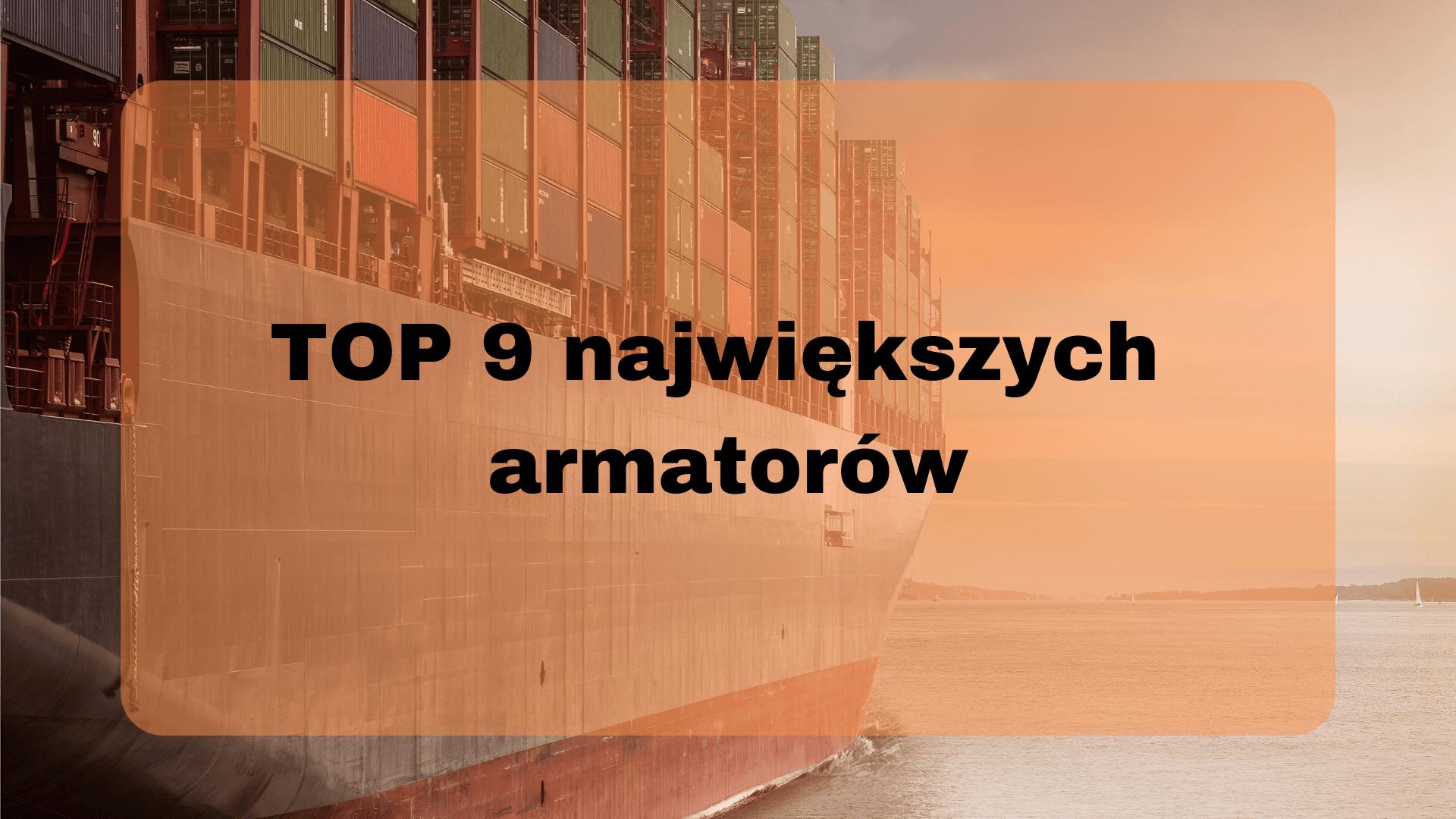 top 9 największych armatorów